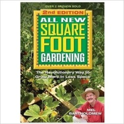 All New Square Foot Gardening II: The Revolutionary Way to Grow More in Less Space